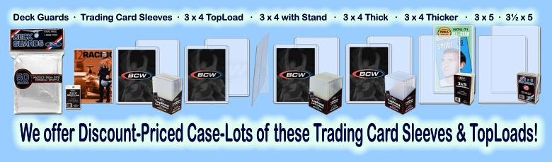 Click here to visit the TRADING-CARD COLLECTOR SUPPLIES: SLEEVES, TOPLOADS section of our eBay Store