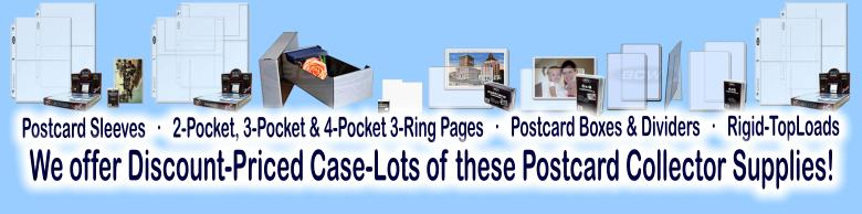 Click here to visit the POSTCARDS-SIZE COLLECTOR SUPPLIES section of our eBay Store